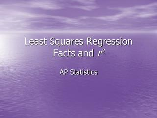 Least Squares Regression Facts and  r 2
