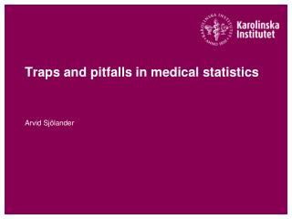 Traps and pitfalls in medical statistics