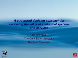 A structured decision approach for assessing the value of ecological systems and services
