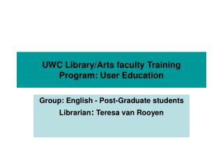 UWC Library/Arts faculty Training Program: User Education