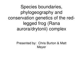 Presented by: Chris Burton & Matt Meyer