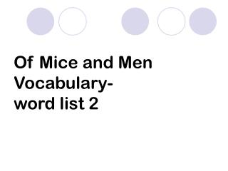 Of Mice and Men Vocabulary- word list 2