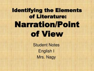 Identifying the Elements  of Literature:  Narration/Point  of View