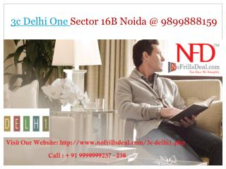 3c Delhi One Commercial Sector 16B Noida
