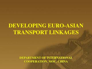 DEVELOPING EURO-ASIAN TRANSPORT LINKAGES