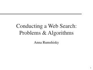Conducting a Web Search: Problems & Algorithms