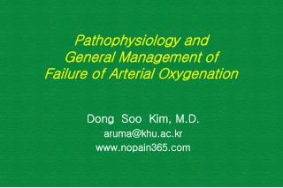 Pathophysiology and  General Management of  Failure of Arterial Oxygenation