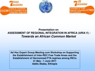 Presentation on  ASSESSMENT OF REGIONAL INTEGRATION IN AFRICA (ARIA V) :