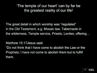 'The temple of our heart' can by far be  the greatest reality of our life!