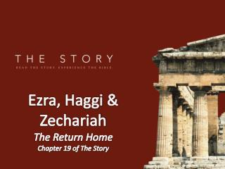 Ezra,  Haggi  & Zechariah The Return Home Chapter 19 of The Story