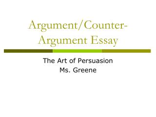 Argument/Counter-Argument Essay