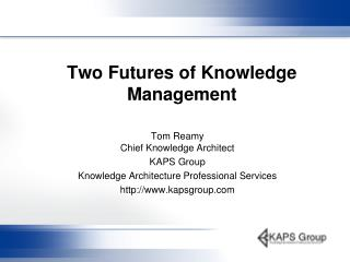 Two Futures of Knowledge Management