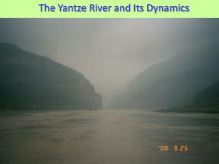 The  Yantze  River and Its Dynamics