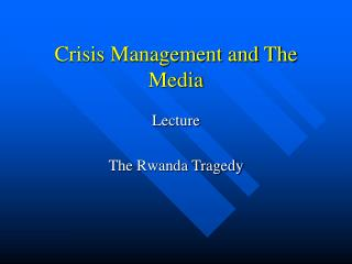 Crisis Management and The Media