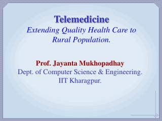 Telemedicine Extending Quality Health Care to  Rural Population.