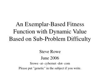 An Exemplar-Based Fitness Function with Dynamic Value Based on Sub-Problem Difficulty