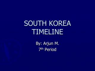 SOUTH KOREA TIMELINE