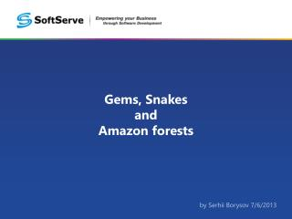 Gems, Snakes and Amazon forests