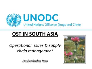 OST IN SOUTH ASIA Operational  issues & supply chain  management Dr.  Ravindra Rao