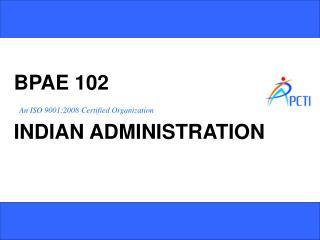 BPAE 102  INDIAN ADMINISTRATION
