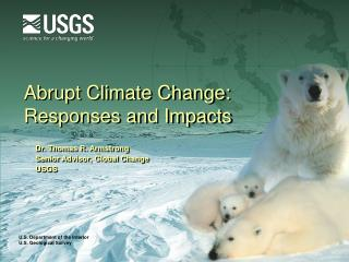 Abrupt Climate Change:  Responses and Impacts