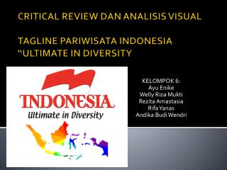 "CRITICAL REVIEW DAN ANALISIS VISUAL TAGLINE PARIWISATA INDONESIA ""ULTIMATE IN DIVERSITY"