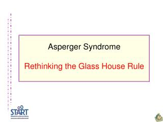 Asperger Syndrome  Rethinking the Glass House Rule