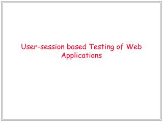 User-session based Testing of Web Applications
