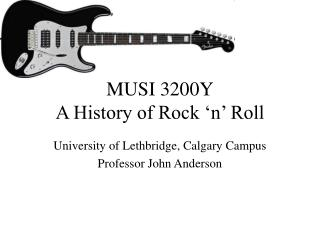 MUSI 3200Y A History of Rock 'n' Roll