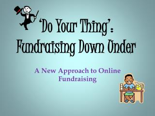 'Do Your Thing': Fundraising Down Under