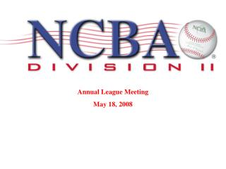 Annual League Meeting May 18, 2008