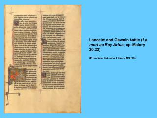 Lancelot and Gawain battle ( La mort au Roy Artus ; cp. Malory 20.22)
