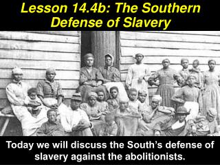Lesson 14.4b: The Southern Defense of Slavery