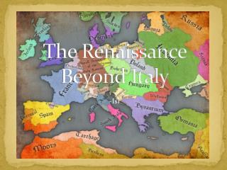 The Renaissance Beyond Italy