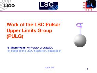 Work  of the LSC Pulsar Upper Limits Group (PULG)