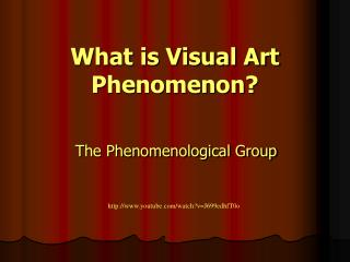 What is Visual Art Phenomenon?