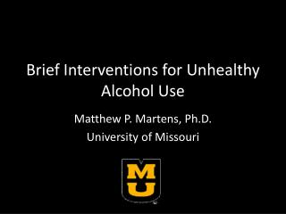 Brief Interventions for Unhealthy Alcohol Use