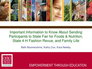 Important Information to Know About Sending Participants to State Fair for Foods & Nutrition, State 4-H Fashion Revue, a