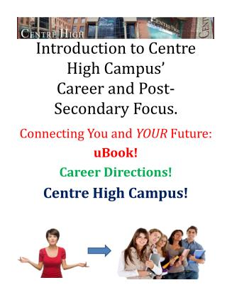 Introduction to Centre High Campus'  Career and Post-Secondary Focus.