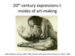 20 th  century expressions I: modes of art-making