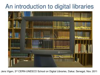 An introduction to digital libraries