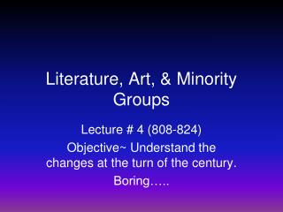 Literature, Art, & Minority Groups