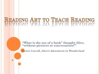 Reading Art to  Teach  Reading