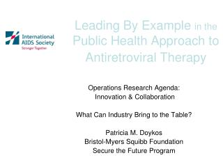 Leading By Example  in the Public Health Approach to Antiretroviral Therapy