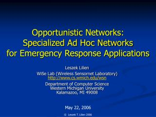 Opportunistic  Networks: Specialized Ad Hoc Networks for Emergency Response Applications