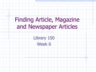 Finding Article, Magazine and Newspaper Articles
