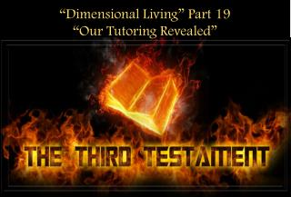 """Dimensional Living"" Part 19 ""Our Tutoring Revealed"""