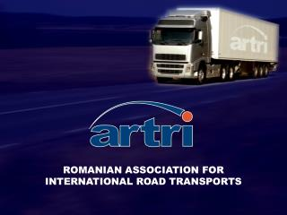 ROMANIAN ASSOCIATION FOR INTERNATIONAL ROAD TRANSPORTS