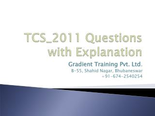 TCS_2011 Questions with Explanation