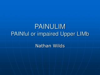 PAINULIM PAINful or impaired Upper LIMb